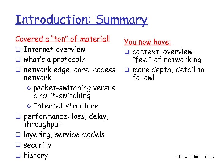 "Introduction: Summary Covered a ""ton"" of material! q Internet overview q what's a protocol?"