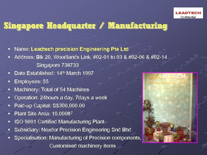 Confidential § Name: Leadtech precision Engineering Pte Ltd § Address: Blk 20, Woodlands Link,
