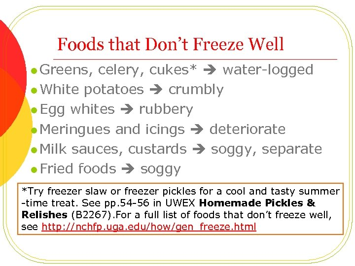 Foods that Don't Freeze Well l Greens, celery, cukes* water-logged l White potatoes crumbly