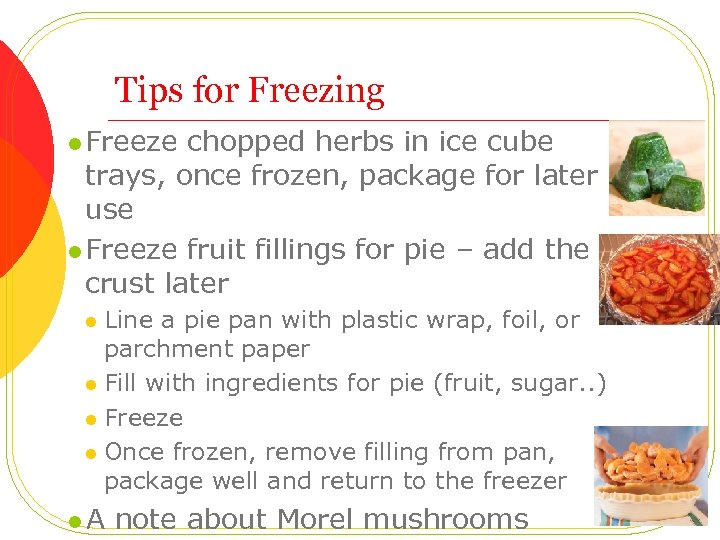 Tips for Freezing l Freeze chopped herbs in ice cube trays, once frozen, package