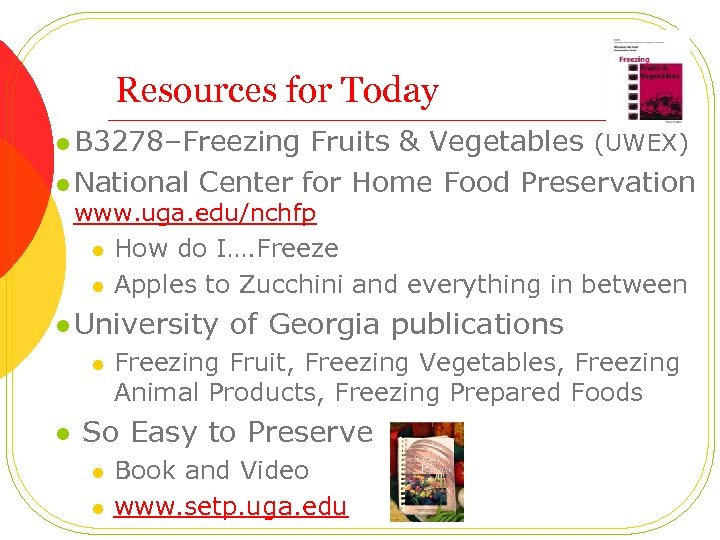 Resources for Today l B 3278–Freezing Fruits & Vegetables (UWEX) l National Center for