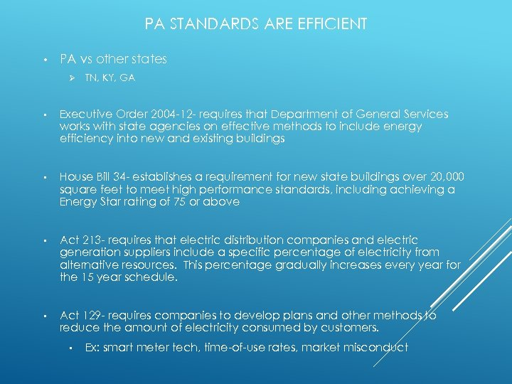 PA STANDARDS ARE EFFICIENT • PA vs other states Ø TN, KY, GA •