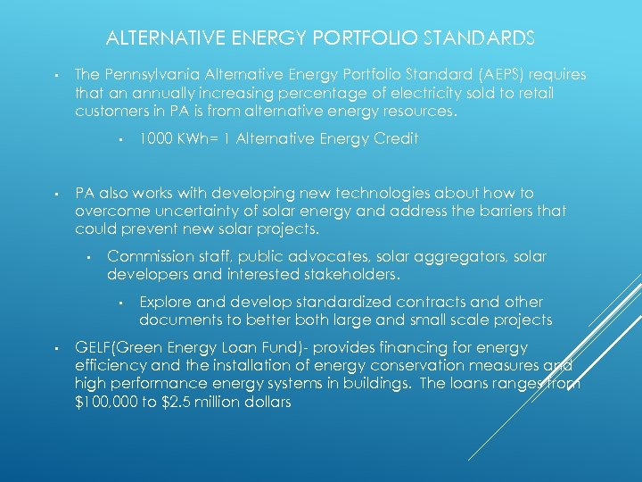 ALTERNATIVE ENERGY PORTFOLIO STANDARDS • The Pennsylvania Alternative Energy Portfolio Standard (AEPS) requires that