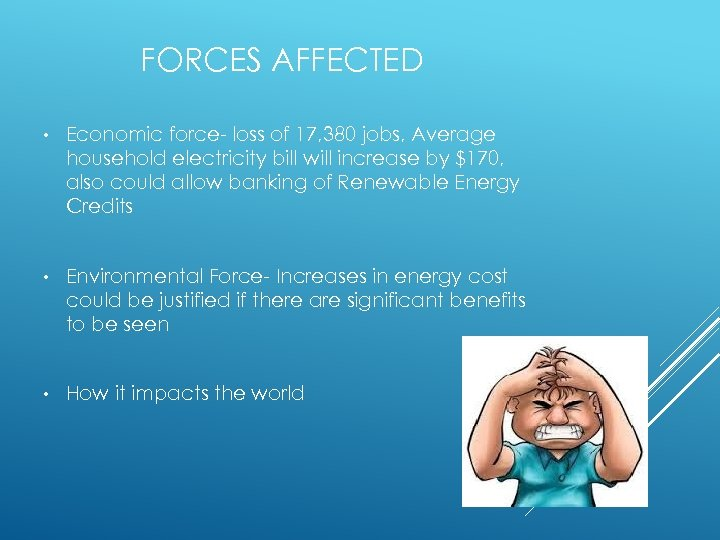 FORCES AFFECTED • Economic force- loss of 17, 380 jobs, Average household electricity bill