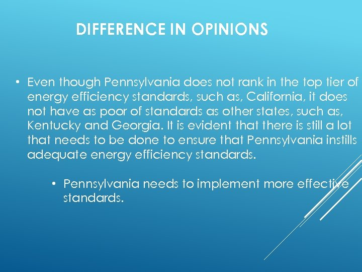 DIFFERENCE IN OPINIONS • Even though Pennsylvania does not rank in the top tier