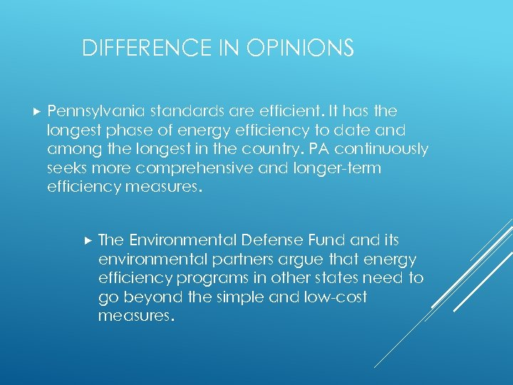 DIFFERENCE IN OPINIONS Pennsylvania standards are efficient. It has the longest phase of energy