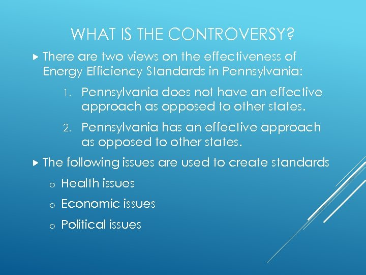 WHAT IS THE CONTROVERSY? There are two views on the effectiveness of Energy Efficiency