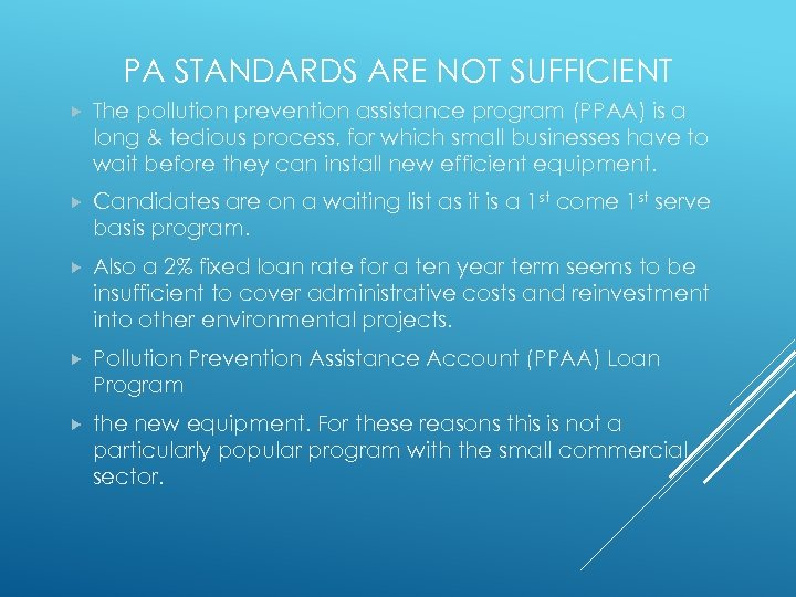 PA STANDARDS ARE NOT SUFFICIENT The pollution prevention assistance program (PPAA) is a long