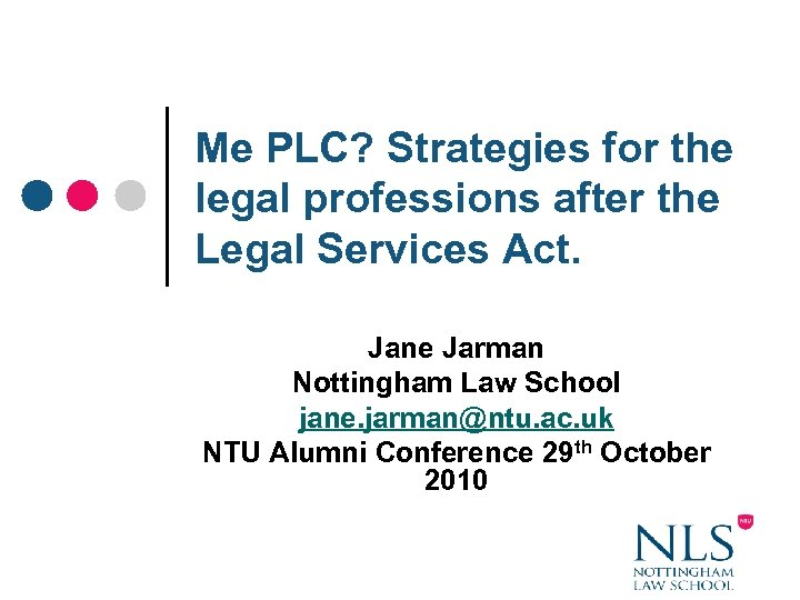 Me PLC? Strategies for the legal professions after the Legal Services Act. Jane Jarman