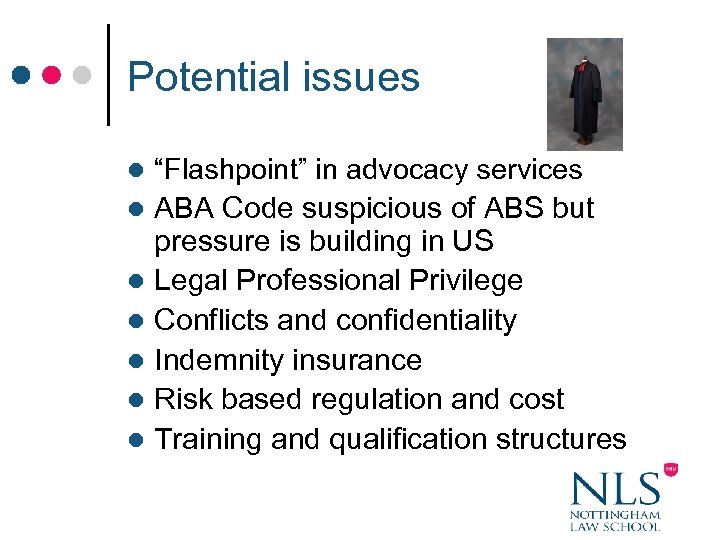 """Potential issues l l l l """"Flashpoint"""" in advocacy services ABA Code suspicious of"""
