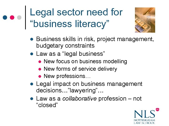 """Legal sector need for """"business literacy"""" Business skills in risk, project management, budgetary constraints"""