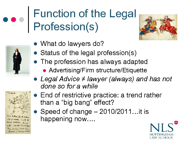 Function of the Legal Profession(s) What do lawyers do? l Status of the legal