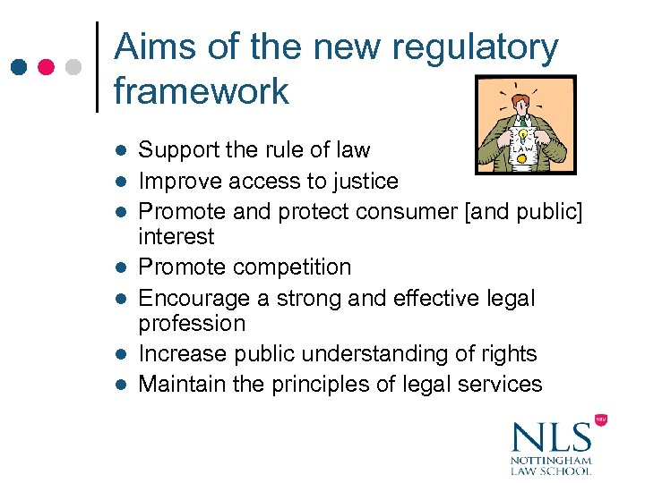 Aims of the new regulatory framework l l l l Support the rule of