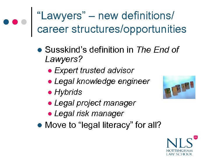 """""""Lawyers"""" – new definitions/ career structures/opportunities l Susskind's definition in The End of Lawyers?"""