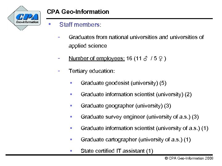 CPA Geo-Information • Staff members: - Graduates from national universities and universities of applied