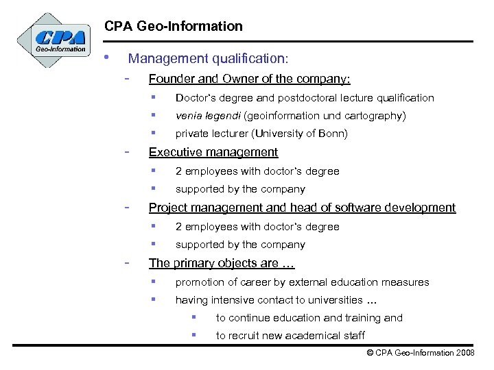 CPA Geo-Information • Management qualification: - Founder and Owner of the company: § §
