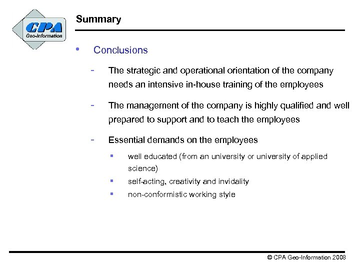 Summary • Conclusions - The strategic and operational orientation of the company needs an