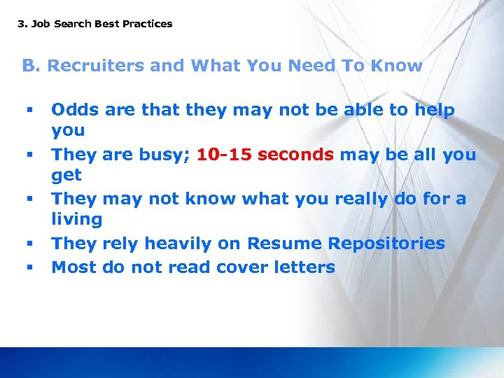 3. Job Search Best Practices B. Recruiters and What You Need To Know §