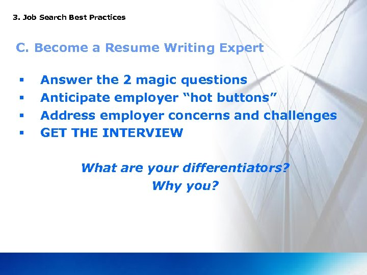 3. Job Search Best Practices C. Become a Resume Writing Expert § § Answer