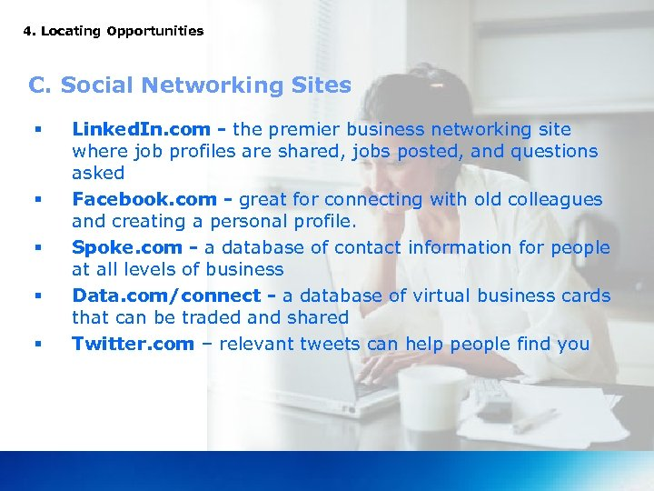 4. Locating Opportunities C. Social Networking Sites § § § Linked. In. com -