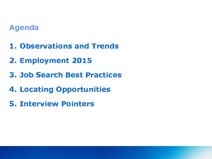 Agenda 1. Observations and Trends 2. Employment 2015 3. Job Search Best Practices 4.