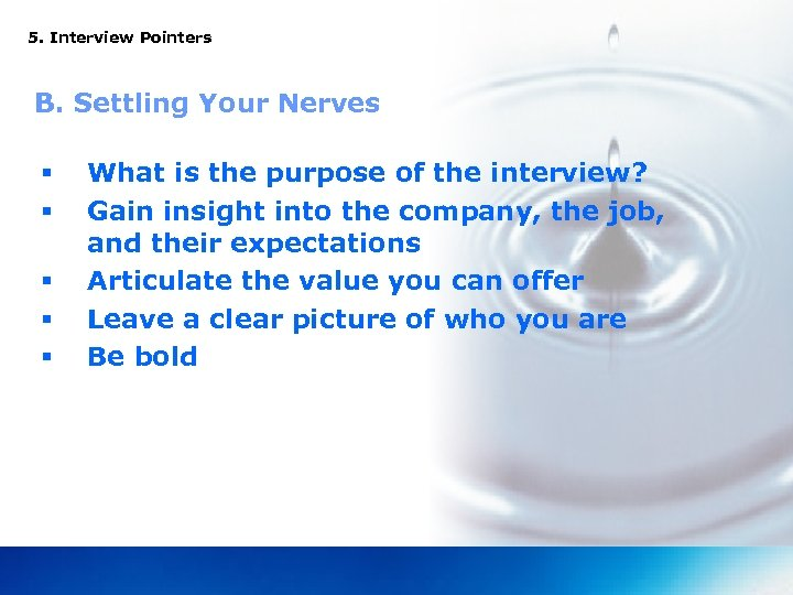 5. Interview Pointers B. Settling Your Nerves § § § What is the purpose