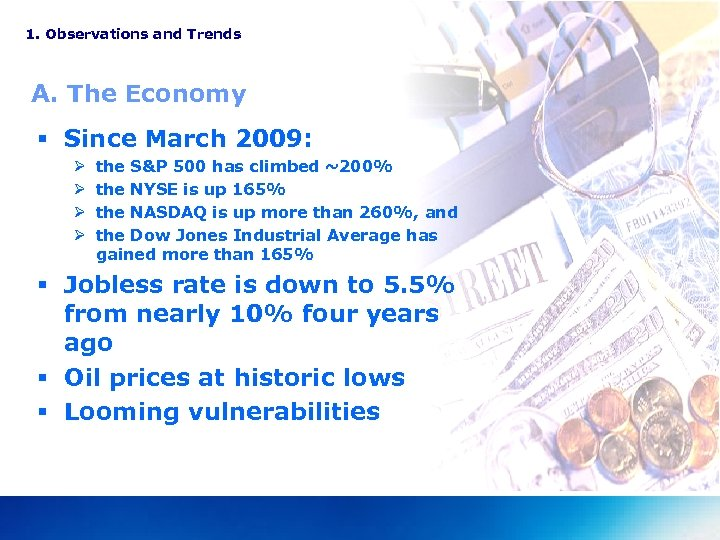 1. Observations and Trends A. The Economy § Since March 2009: Ø Ø the