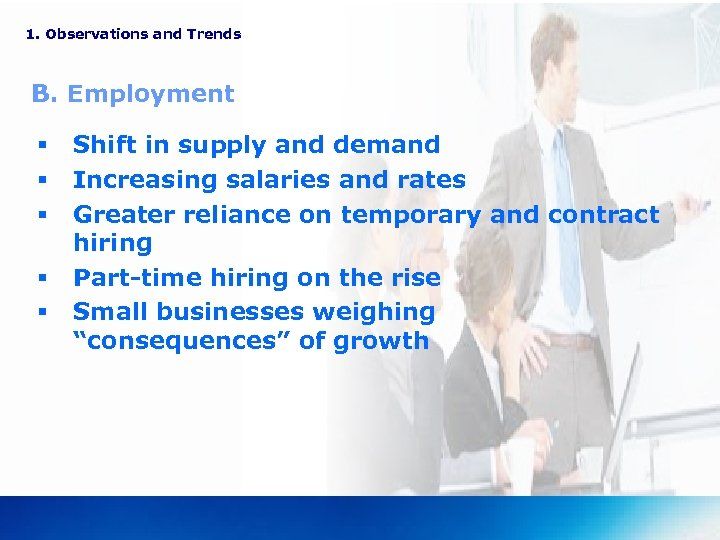 1. Observations and Trends B. Employment § § § Shift in supply and demand