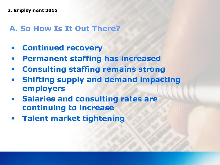2. Employment 2015 A. So How Is It Out There? § § § Continued