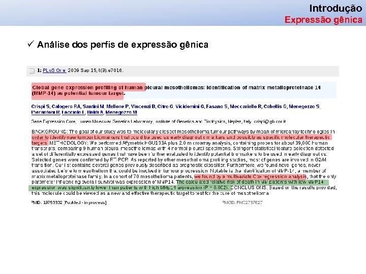 Introdução Expressão gênica ü Análise dos perfis de expressão gênica