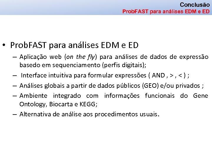 Conclusão Prob. FAST para análises EDM e ED • Prob. FAST para análises EDM