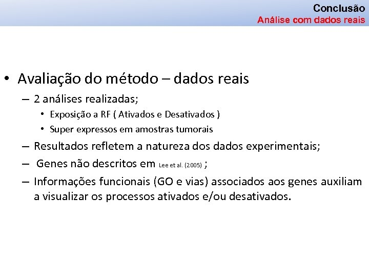 Conclusão Análise com dados reais • Avaliação do método – dados reais – 2