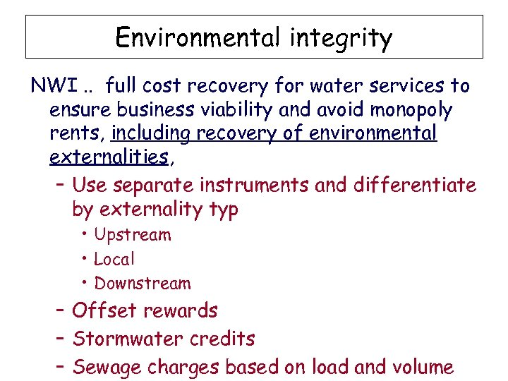Environmental integrity NWI. . full cost recovery for water services to ensure business viability
