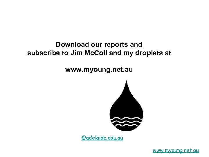Download our reports and subscribe to Jim Mc. Coll and my droplets at www.