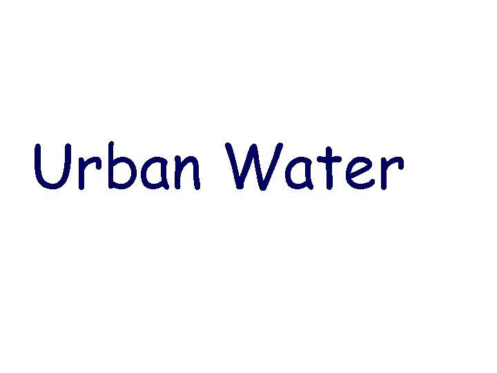 Urban Water
