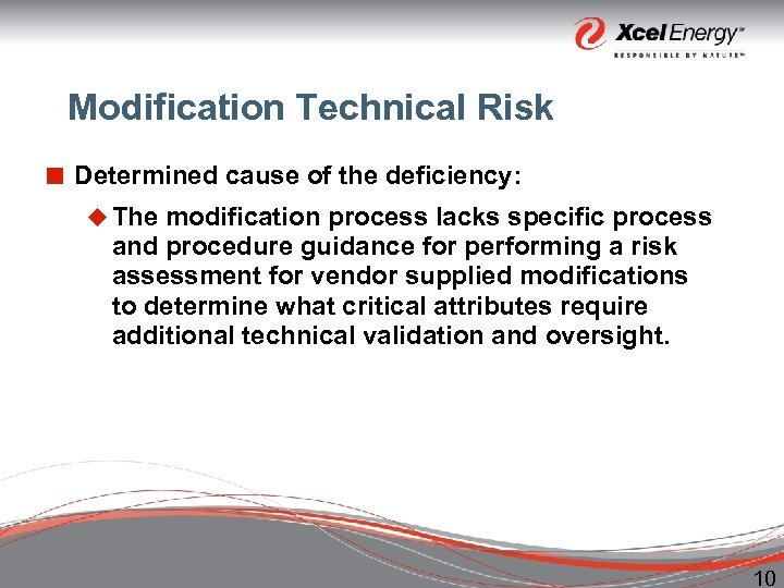 Modification Technical Risk ¢ Determined cause of the deficiency: u The modification process lacks