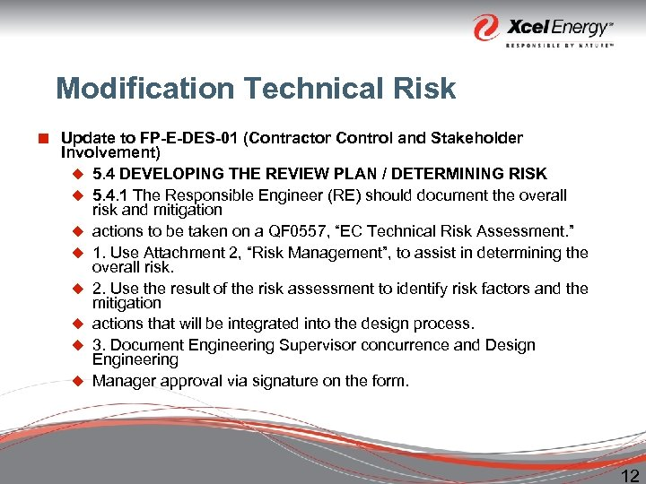 Modification Technical Risk ¢ Update to FP-E-DES-01 (Contractor Control and Stakeholder Involvement) u 5.