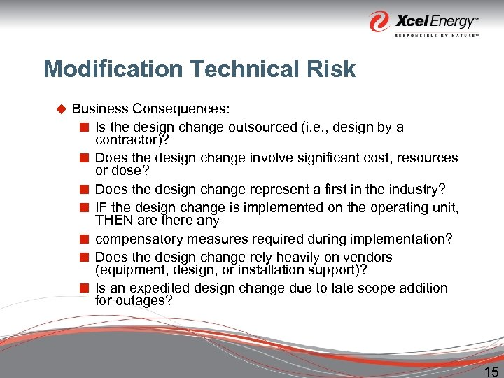 Modification Technical Risk u Business Consequences: ¢ Is the design change outsourced (i. e.
