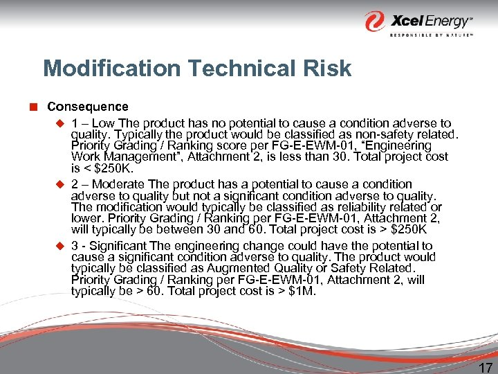 Modification Technical Risk ¢ Consequence u 1 – Low The product has no potential