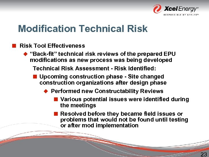 "Modification Technical Risk ¢ Risk Tool Effectiveness u ""Back-fit"" technical risk reviews of the"
