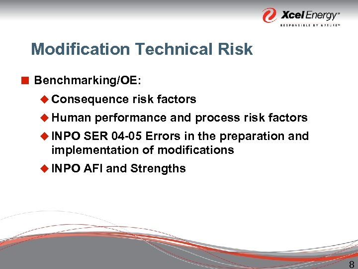 Modification Technical Risk ¢ Benchmarking/OE: u Consequence risk factors u Human performance and process