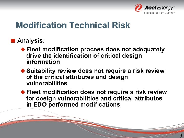 Modification Technical Risk ¢ Analysis: u Fleet modification process does not adequately drive the