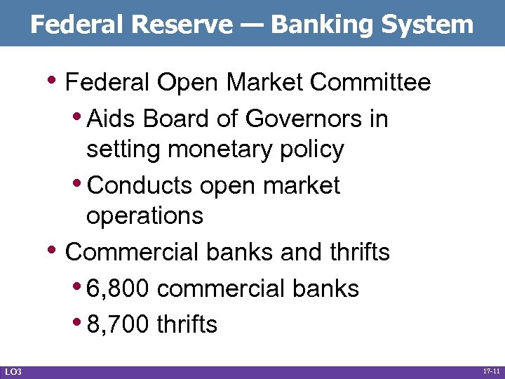 Federal Reserve — Banking System • Federal Open Market Committee • Aids Board of