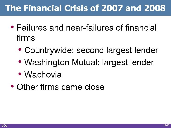 The Financial Crisis of 2007 and 2008 • Failures and near-failures of financial •