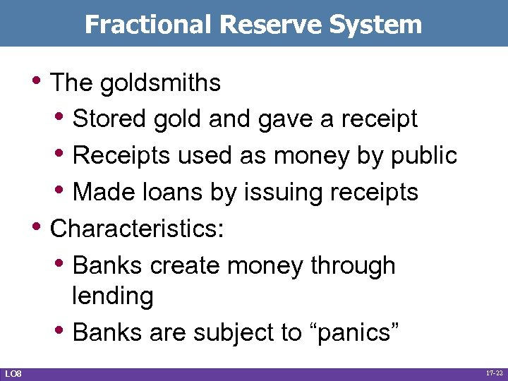 Fractional Reserve System • The goldsmiths • Stored gold and gave a receipt •