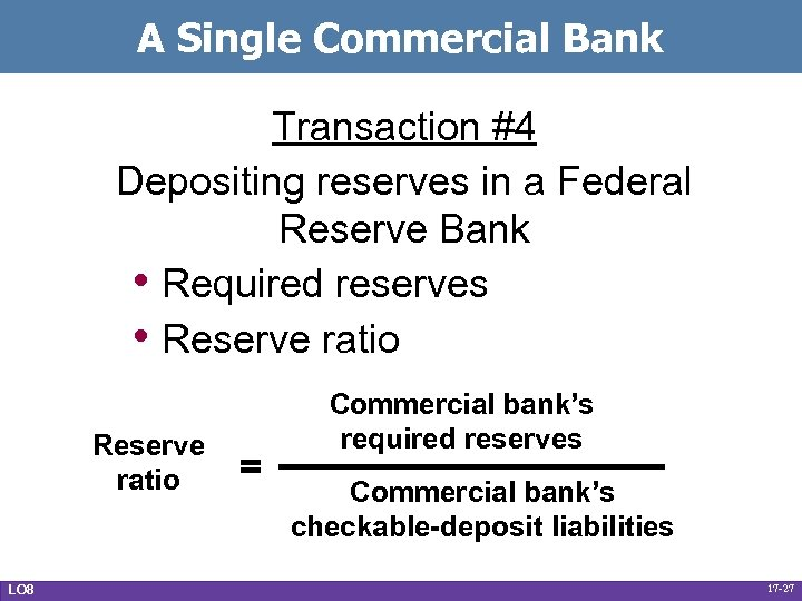 A Single Commercial Bank Transaction #4 Depositing reserves in a Federal Reserve Bank •