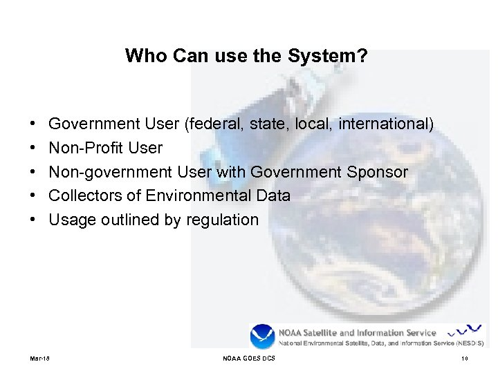 Who Can use the System? • • • Government User (federal, state, local, international)