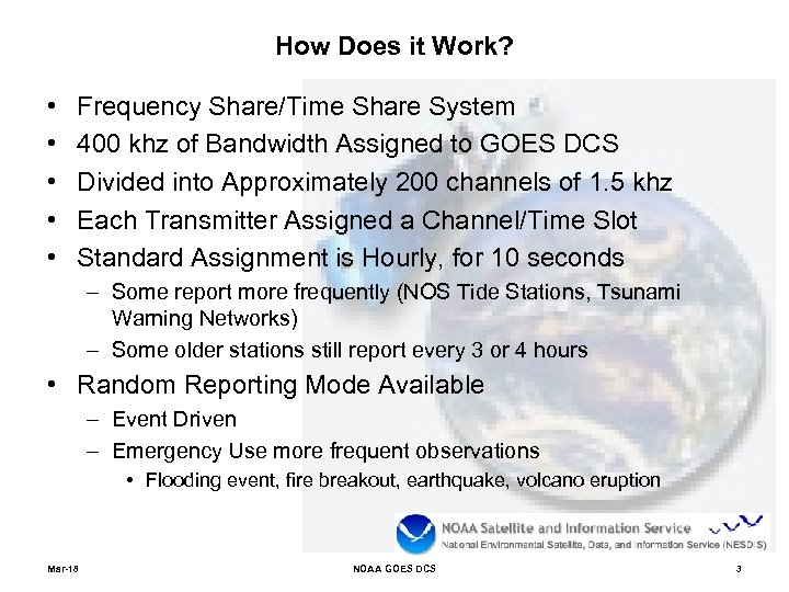 How Does it Work? • • • Frequency Share/Time Share System 400 khz of