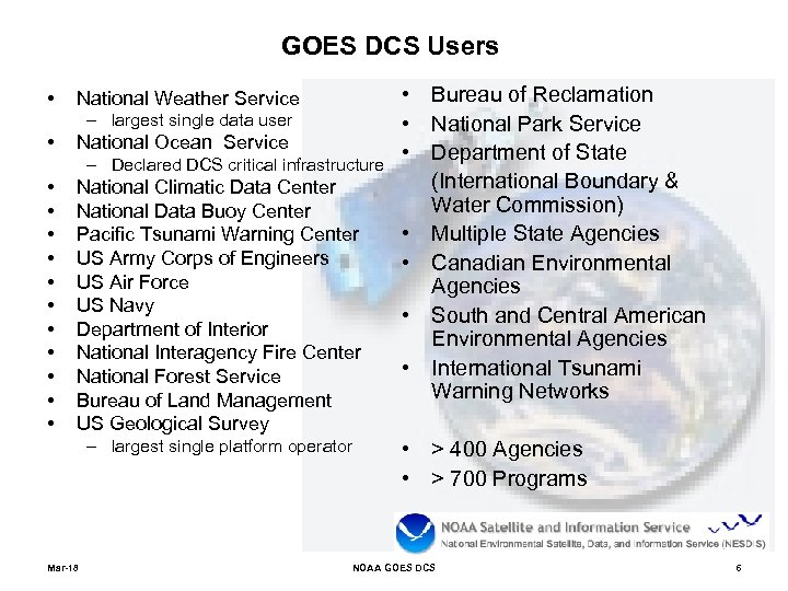 GOES DCS Users • National Weather Service – largest single data user • National