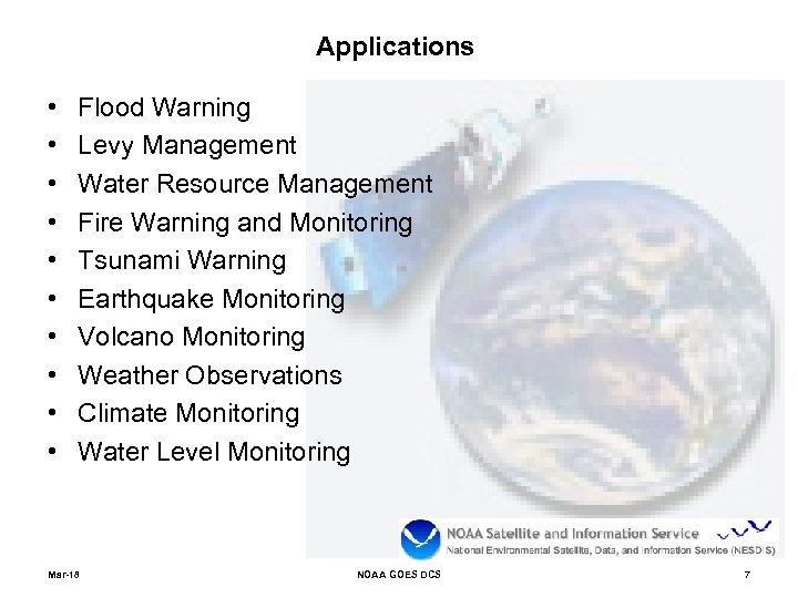 Applications • • • Flood Warning Levy Management Water Resource Management Fire Warning and